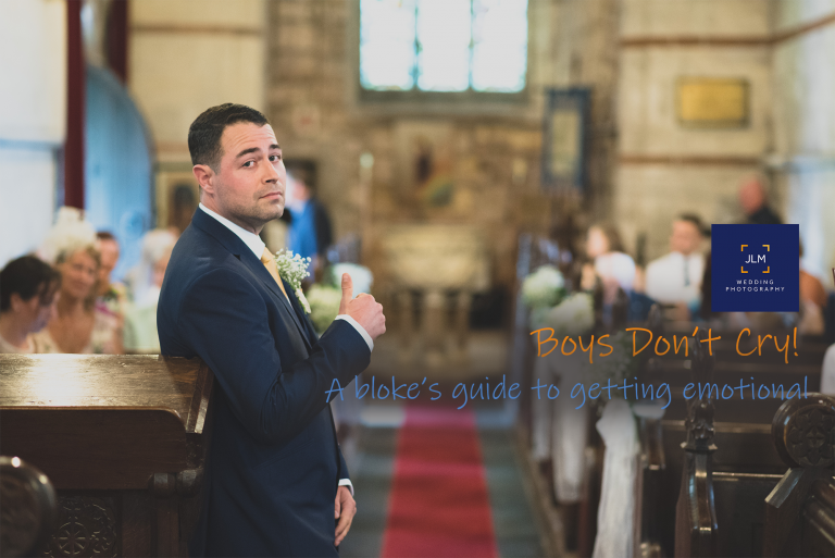 Boys Don't Cry: A bloke's guide to getting emotional on your wedding day
