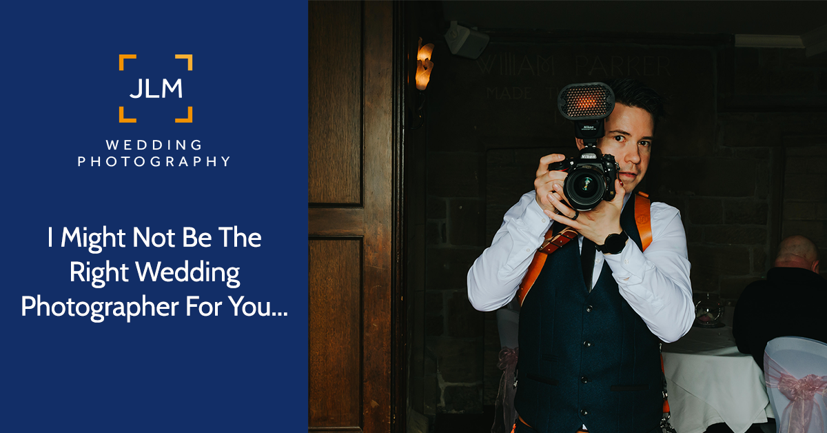 4 reasons why I might not be the right Wedding Photographer for you